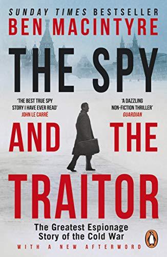 El espía y el traidor: la mayor historia de espionaje de la Guerra Fría