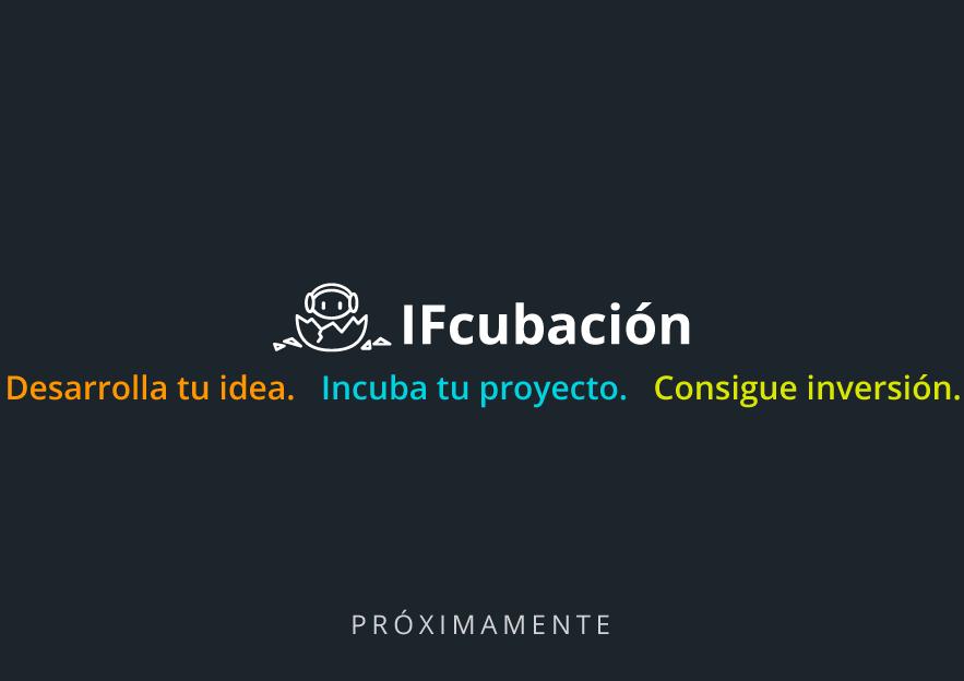 ifcubación, la primera aceleradora de negocios potenciada por IA